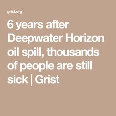 """6 years after Deepwater Horizon oil spill, thousands of people are still sick. The news media has """"moved on"""" & those continuing to be disadvantaged become merely """"collateral damage""""! Meantime Big Oil continues on its way creating further disasters in the quest for profits. This has to change !"""
