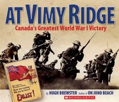 At Vimy Ridge: Canada's Greatest World War I Victory - Hugh Brewster. Canadian Soldiers, Canadian Army, Remembrance Day Images, Juno Beach, Canada 150, France, World War I, Social Studies, Victorious