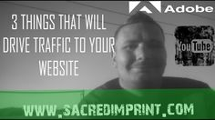 3 things that will drive traffic to your website