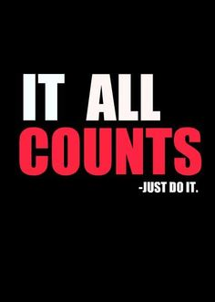 keep moving...it all counts