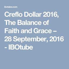 Creflo Dollar 2016, The Balance of Faith and Grace – 28 September, 2016 - IBOtube