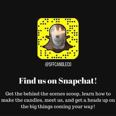 We are on snapchat! Add us today to get even more info on your favorite candles!