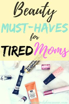 Here are amazing beauty must haves for tired moms that I can't live without! Mothers don't have as much time in the morning as we did before kids. These beauty products will save you from longs nights with the baby, save you lots of time, and help you look and feel beautiful! Perfect for the busy and tired mommy! #beautymusthaves #beautyproducts #makeup #skincare #momlife #tiredmoms #beauty