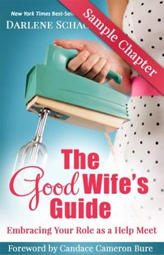 """Enjoy a free chapter of """"The Good Wife's Guide: Embracing Your Role as a Help Meet"""""""