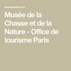 Musée de la Chasse et de la Nature - Office de tourisme Paris