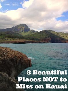 Cannot wait to go - 3 Beautiful Places NOT to Miss on Kauai- Kalalau Trail (Na Pali Coast), Mahaulepu Heritage Trail, and Waimea Canyon
