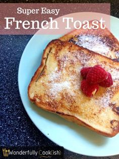 Want the perfect recipe for a quick lunch or a breakfast treat for a special day? This quick and easy French toast recipe takes less than 10 minutes!