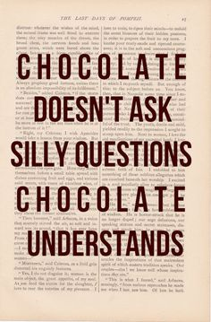 Chocolate ~ one of the things that makes the world go around