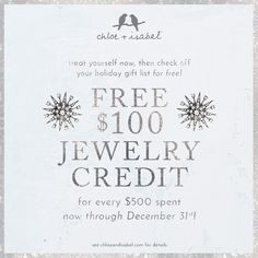 Sparkle now, save later with a FREE $100 jewelry credit for every $500 spent through December 31. Christmas is around the corner start shopping now at my boutique and treat yourself with free jewelry!!! www.chloeandisabel.com/boutique/demadridvictoria