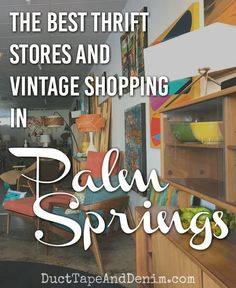 The Best Palm Springs Thrift Stores & Vintage Shopping in the Desert! - - The Best Palm Springs Thrift Stores & Vintage Shopping in the Desert! Palm Springs Style, Palm Springs California, California Travel, Southern California, Desert Life, Palm Desert, Desert Dream, Vintage Thrift Stores, Vintage Shops