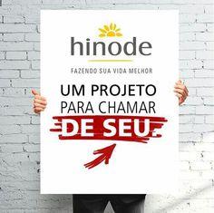 Venha para a HINODE. Cadastro Grátis Site:.vo.hinode.com.br/941519 Quando concluir entre no seu escritório virtual em www.hinode.com.br Venha ser mais feliz com a Hinode.
