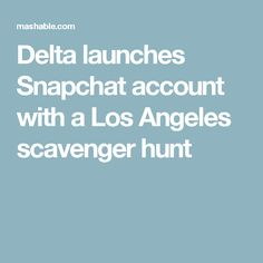 Delta launches Snapchat account with a Los Angeles scavenger hunt
