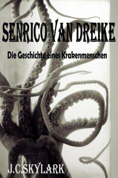 Senrico Van Dreike - Die Geschichte eines Krakenmenschen von Justin C. Skylark, http://www.amazon.de/dp/B008F9K4Z4/ref=cm_sw_r_pi_dp_ekBltb0D9Y07T