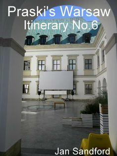 Praski's Warsaw Itinerary No.6 (Praski's Warsaw Itineraries) by Jan Sandford, http://www.amazon.co.uk/dp/B00GW35OC8/ref=cm_sw_r_pi_dp_PiWKsb13D15PX