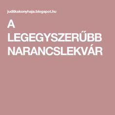 A LEGEGYSZERŰBB NARANCSLEKVÁR
