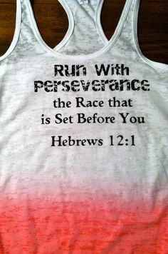 Run With Perseverance  Hebrews 12:1 White/ Pink Burn Out Tank Top. $25.00, via Etsy. - Race Tank