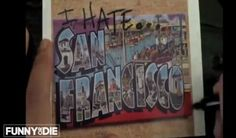 "Funny or Die's ""I Hate California: San Francisco"" (Video)"