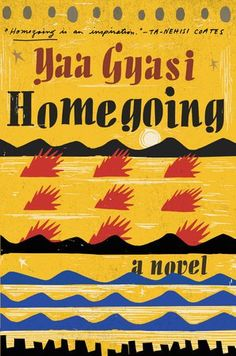 Homegoing Yaa Gyasi / book review