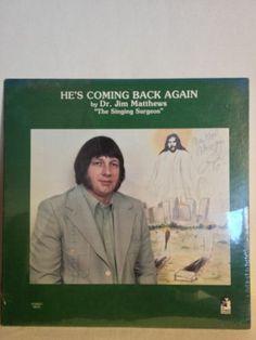 "Dr. Jim Matthews / He's Coming Back Again / SIGNED COPY / 12"" LP Vinyl Record / Singing Surgeon Album"