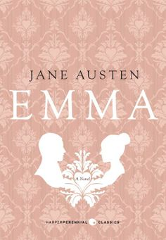 Emma by Jane Austen. Another one of my favorites.