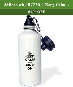 3dRose wb_157770_1 Keep Calm and Sing on-Carry on Singing-Choir Or Solo Singer Gifts-Fun Funny Humor Humorous Sports Water Bottle, 21 oz, White. Keep Calm and Sing on - carry on singing - choir or solo Singer gifts - fun funny humor humorous Water Bottle is an eco-friendly way to carry your favorite drink to school, work or anywhere you go. This 20 oz aluminum sports bottle features 2 caps, 1 easy-flow twist on drinking spout and 1 standard twist on cap. Another great feature is the…
