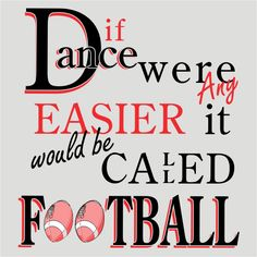 if dance were any easier it would be football - Google Search