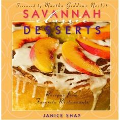 Savannah Classic Desserts: Sour Cream Peach Pound Cake