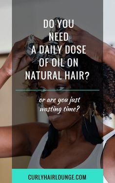Does your hair binge drink on vegatable? Do you apply a daily dose of oil on your natural hair to keep it moisturised? People often wonder if doing this is okay or necessary, however, the question is not so much whether if it's okay or if you should do it. The question is more about how you do it and does your hair really need it. Pin and Click through to know what you should do and how best to do it.