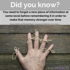 You need to forget a new piece of information at some level before remembering it in order to make that memory stronger over time. #memory #brainfacts