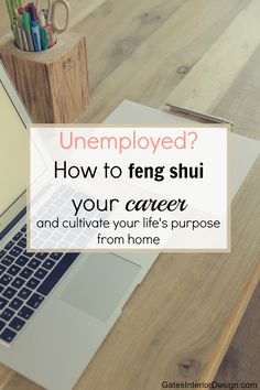 Unemployed? How to feng shui your career in four easy steps.Get the career of your dreams and the results you really want. |gatesinteriordesign.com