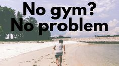 No Gym? No Problem.  A Complete Bodyweight Exercise Program.Bodyweight Workout!