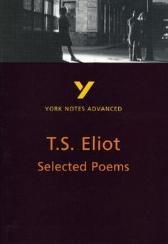 821.9 ELI/HER Selected Poems of T.S. Eliot (York Notes Advanced) by Michael Herbert, http://www.amazon.com/dp/0582424593/ref=cm_sw_r_pi_dp_y3mrqb0MPGR9M