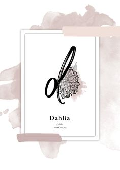 """© Silk&Paper - """"Dahlia"""" - Alphabet Flower - Print art -Poster"""