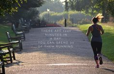 There are 1440 minutes in a day. You can spend 30 of them running.