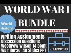 World War I Bundle, WWI, PPT, War Horse sheet, Writing 8 Lessons World HistoryTHE SECOND SEMESTER OF WORLD HISTORY THE WHOLE YEAR OF WORLD HISTORY.