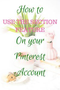 How to use the section feature on your Pinterest account #pinterest #pinterestmarketing #pinteresttips #pinteretsections #virtualassistant #bloggingtips #blogging #blogger (scheduled via http://www.tailwindapp.com?utm_source=pinterest&utm_medium=twpin)