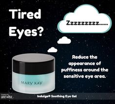 Indulge Soothing Eye Gel: Contains botanical extracts reported to tone, firm and reduce the appearance of puffiness around the sensitive eye area. Shop: www.marykay.com/LaShon