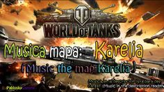 Musica del mapa Karelia (Music the map Karelia) - World of tanks + Download