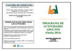 Programa de actividades para adultos (otoño 2014): iniciación a la encuadernación, conferencias de arte, cómo escribir literatura romántica, cursos de inglés, talleres de literatura. http://www.slideshare.net/Bibliotecadicoruna/actividades-adultos-otoo2014