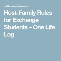 Host-Family Rules for Exchange Students – One Life Log