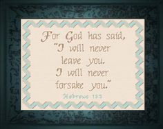 Cross Stitch Bible Verse Hebrews For God said, I will never leave you. I will never forsake you. Cross Stitch Quotes, Cross Stitch Charts, Cross Stitch Designs, Cross Stitch Patterns, Cross Stitching, Cross Stitch Embroidery, Self Improvement Quotes, Religious Cross, Cross Stitch Alphabet