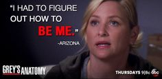 """""""I had to figure out how to be me."""" Arizona Robbins to Callie Torres, Grey's… """"I had to figure out how to be me."""" Arizona Robbins to Callie Torres, Grey's Anatomy quotes Grey Quotes, Grey Anatomy Quotes, Tv Quotes, Movie Quotes, Grays Anatomy, Arizona Robbins, Callie Torres, Lexie Grey, Dark And Twisty"""