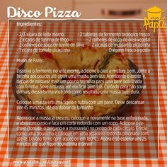 Receita de Disco Pizza.  https://youtu.be/21GMl3tcJ2I