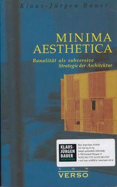 Klaus-Jürgen Bauer: Minima Aesthetica: Banalität als subversive Strategie der Architektur.- Verso, Weimar, 1997 Small Towns, My Books, Museum, Writing, Weimar, Architecture, Being A Writer, Museums, Letter