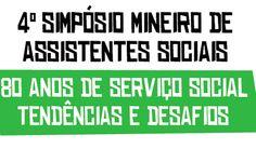 Serviço social eventos 2016 ? Vem aí o 4 Simpósio Mineiro de Assistentes Sociais. Inscrições de trabalhos, Local, data.Veja eventos para assistentes Sociais
