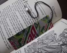 i'm sure the artist likes the other side better, but I love the idea of a diet dew can turned into a book mark