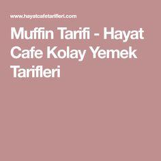 Muffin Tarifi - Hayat Cafe Kolay Yemek Tarifleri