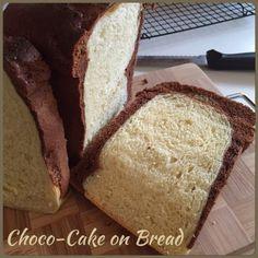 My Mind Patch: Breadmaker Chocolate Cake on Bread 面包机巧克力蛋糕面包