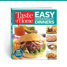 Easy Weeknight Dinners: 316 fast recipes for busy families. From Taste of Home