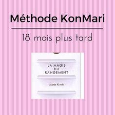Dans cet article j ereviens sur 18 mois d'expérience de la méthode KonMari. Quelles leçons j'en ai tiré, où j'en suis et où je vais !